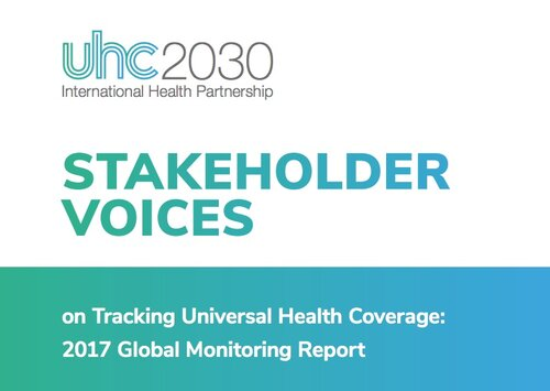 Stakeholder voices: on Tracking Universal Health Coverage 2017 Global Monitoring Report